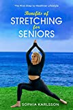 Benefits of Stretching for Seniors: The First Step to Healthier Lifestyle (English Edition)